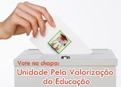 Vote na chapa: Unidade Pela Valorização da Educação