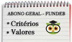 ABONO GERAL: Seduc divulga Valores e Critérios