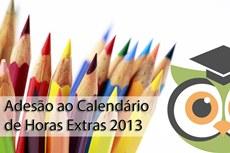 Adesão ao Calendário de Horas Extras 2013