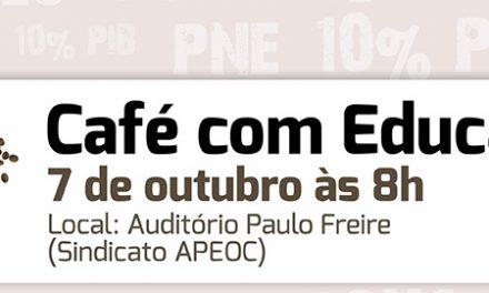 Café com Educação na APEOC vai debater Valorização do Magistério