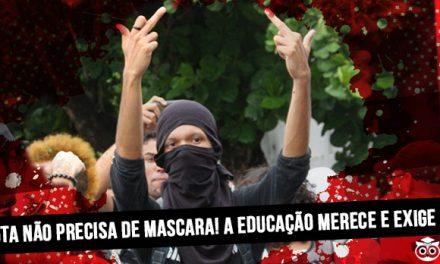 Nossa Luta não precisa de máscara! A Educação Merece e Exige Respeito!
