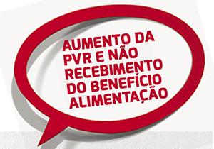 Aumento da PVR e não recebimento do Benefício Alimentação: Esclarecimento à categoria!