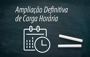Ampliação Definitiva de Carga Horária – Última semana para avaliação e protocolo do processo