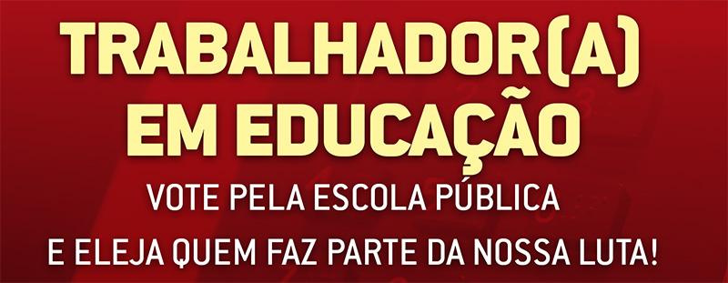 Vote educação pública e eleja quem faz parte da nossa luta!