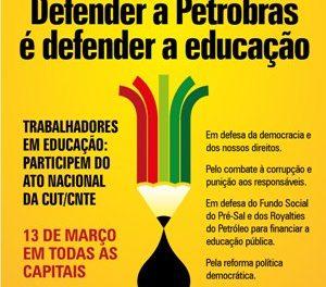 CNTE convoca para Ato Nacional em Defesa da Petrobrás e dos nossos direitos!*