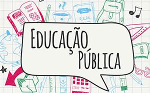 Um Novo Ciclo para a Educação Pública. Sua Participação é Fundamental!