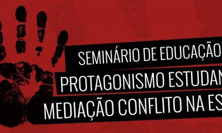 """Seminário de Educação """"Protagonismo Estudantil: Mediação Conflito na Escola"""""""