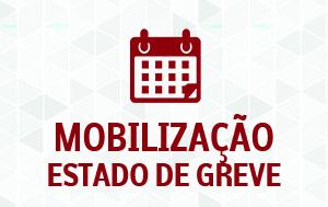 Agenda de mobilização durante Estado de Greve