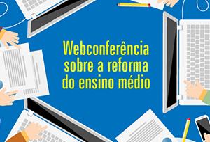 CNTE e APEOESP realizam webconferência sobre a reforma do ensino médio