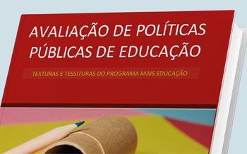 Avaliação de políticas públicas de educação texturas e tessituras do programa mais educação