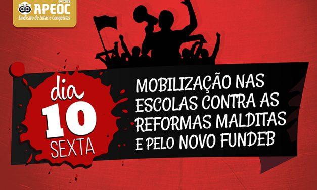 Dia 10 (Sexta): Mobilização nas Escolas pelo Novo Fundeb e contra as Reformas Malditas