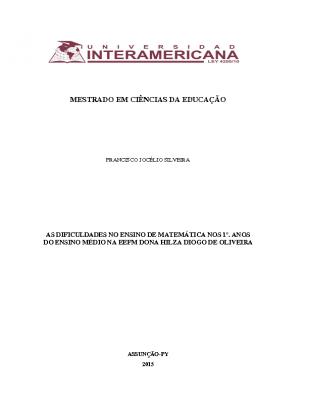 DISSERTAÇÃO DE MESTRADO – As dificuldades no ensino de Matemática nos 1°. anos do Ensino Médio na EEFM Dona Hilza Diogo de Oliveira