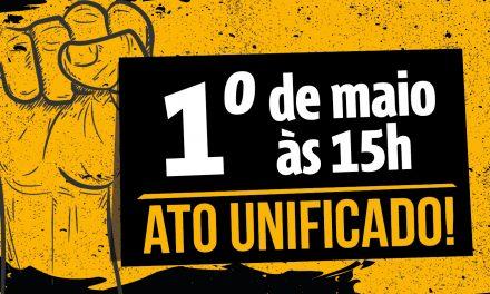 1º de Maio: Ato unificado pela democracia e direitos