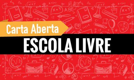 """Carta Aberta: Projeto """"Escola sem Partido"""" da Assembleia Legislativa do Estado do Ceará"""