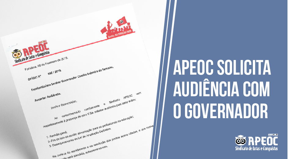 Sindicato APEOC solicita audiência com o governador para tratar da Pauta de Reivindicações 2019