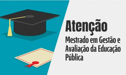 ATENÇÃO! Mestrado em Gestão e Avaliação da Educação Pública