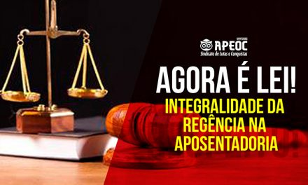 AGORA É LEI! APROVADA A INTEGRALIDADE DA REGÊNCIA DE CLASSE NA APOSENTADORIA