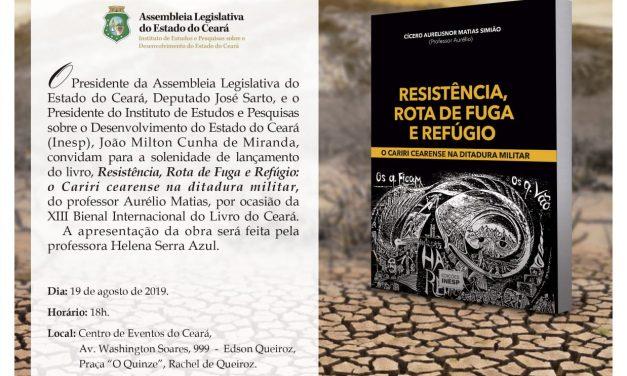 """LANÇAMENTO DO LIVRO """"RESISTÊNCIA, ROTA DE FUGA E REFÚGIO: O CARIRI CEARENSE NA DITADURA MILITAR"""""""