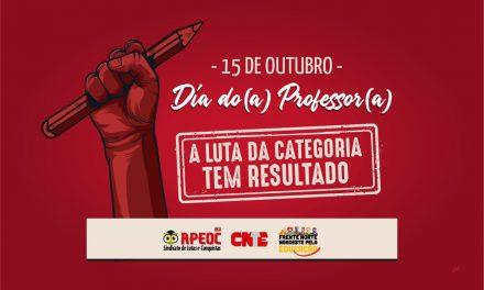 DIA DOS PROFESSORES E DAS PROFESSORAS: A LUTA DA CATEGORIA TEM RESULTADO!