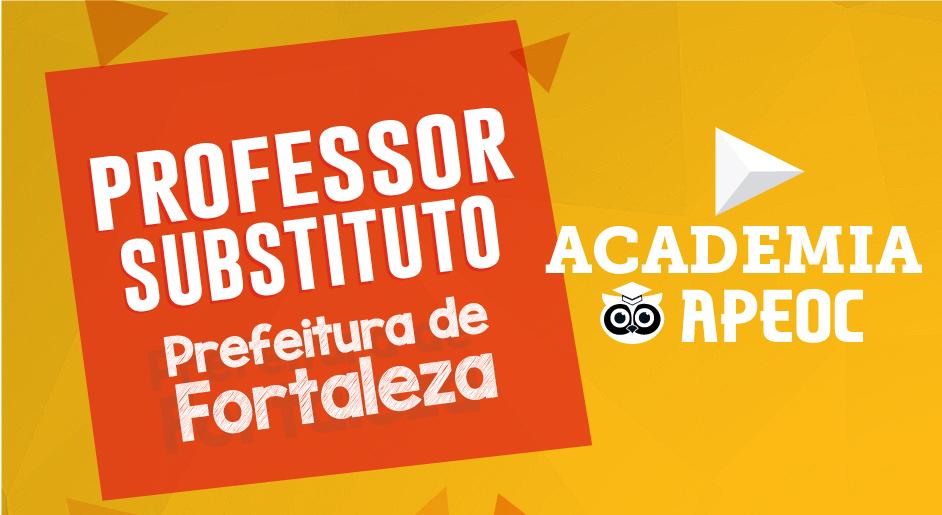 ACADEMIA APEOC: CURSO PREPARATÓRIO PARA SELEÇÃO DE PROFESSORES SUBSTITUTOS DA PREFEITURA DE FORTALEZA