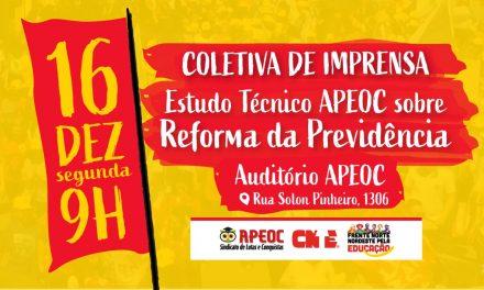 APEOC FARÁ COLETIVA DE IMPRENSA SOBRE REFORMA DA PREVIDÊNCIA ESTADUAL