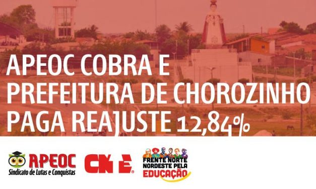 CHOROZINHO: SINDICATO APEOC COBRA E MUNICÍPIO APROVA REAJUSTE DE 12,84% PARA OS PROFESSORES