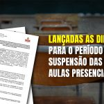 LANÇADAS AS DIRETRIZES PARA O PERÍODO DE SUSPENSÃO DAS AULAS PRESENCIAIS EM FACE DA PANDEMIA
