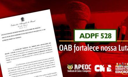 OAB FORTALECE NOSSA LUTA E SOLICITA AO STF RETIRADA DE PAUTA DA ADPF 528