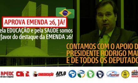 | É GUERRA | EMENDA 26: PRECISAMOS DO APOIO DO PRESIDENTE DA CÂMARA E DOS DEPUTADOS – APROVA, JÁ!
