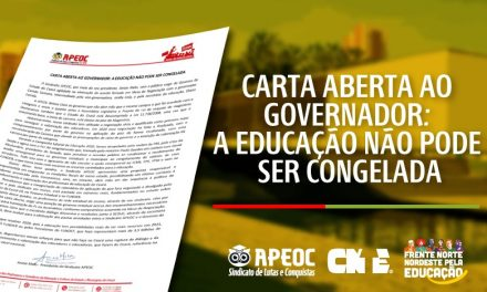 CARTA ABERTA AO GOVERNADOR: A EDUCAÇÃO NÃO PODE SER CONGELADA – ASSISTA AO VÍDEO
