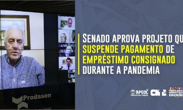 SUSPENSÃO DE PAGAMENTO DE EMPRÉSTIMO CONSIGNADO É APROVADO NO SENADO; PROJETO PARA SUSPENSÃO DE CONSIGNADOS DOS SERVIDORES ESTADUAIS TRAMITA NA AL/CE