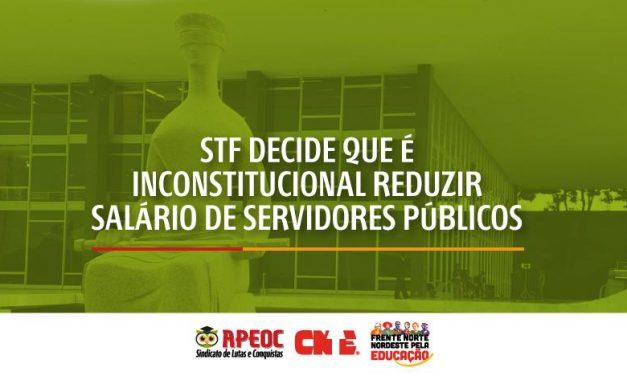 STF DECIDE QUE É INCONSTITUCIONAL REDUZIR SALÁRIO DE SERVIDORES PÚBLICOS