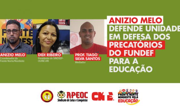 ANZIO MELO DEFENDE UNIDADE EM DEFESA DOS PRECATÓRIOS DO FUNDEF PARA A EDUCAÇÃO