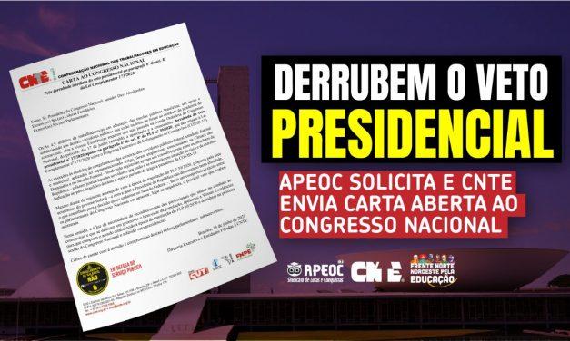 """APEOC SOLICITA E CNTE ENVIA CARTA ABERTA AO CONGRESSO NACIONAL: """"DERRUBEM O VETO PRESIDENCIAL"""""""