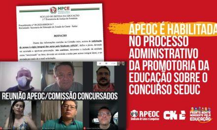 APEOC É HABILITADA NO PROCESSO ADMINISTRATIVO DA PROMOTORIA DA EDUCAÇÃO SOBRE O CONCURSO SEDUC