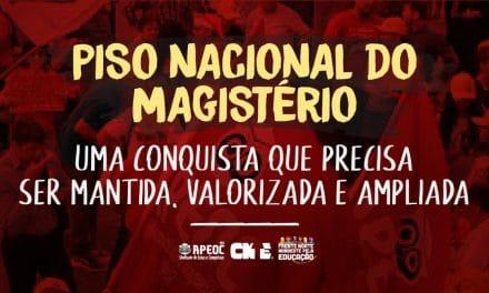 PISO NACIONAL DO MAGISTÉRIO: UMA CONQUISTA QUE PRECISA SER MANTIDA, VALORIZADA E AMPLIADA