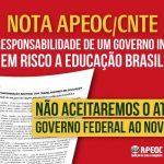 NOTA APEOC/CNTE – A IRRESPONSABILIDADE DE UM GOVERNO INEPTO PÕE EM RISCO A EDUCAÇÃO BRASILEIRA