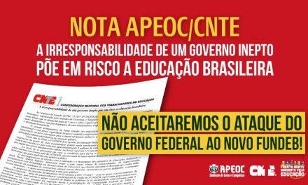 NOTA APEOC/CNTE – A IRRESPONSABILIDADE DE UM GOVERNO INEPTO PÕE EM RISCO A EDUCAÇÃO BRASILEIRA <br><h3>Não aceitaremos o ataque do Governo Federal ao Novo FUNDEB!</h3>