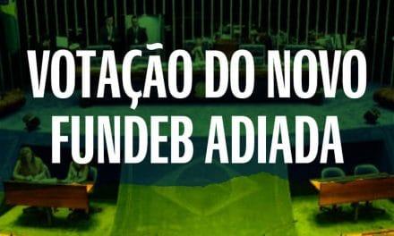 VOTAÇÃO NOVO FUNDEB É ADIADA NO SENADO