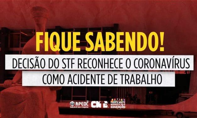 FIQUE SABENDO: DECISÃO DO STF RECONHECE O CORONAVÍRUS COMO ACIDENTE DE TRABALHO