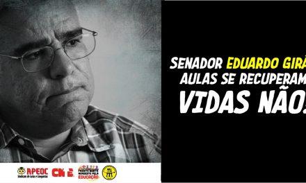 SENADOR EDUARDO GIRÃO, AULAS SE RECUPERAM, VIDAS NÃO!