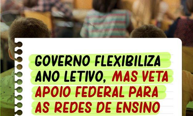 GOVERNO FLEXIBILIZA ANO LETIVO, MAS VETA APOIO FEDERAL PARA AS REDES DE ENSINO
