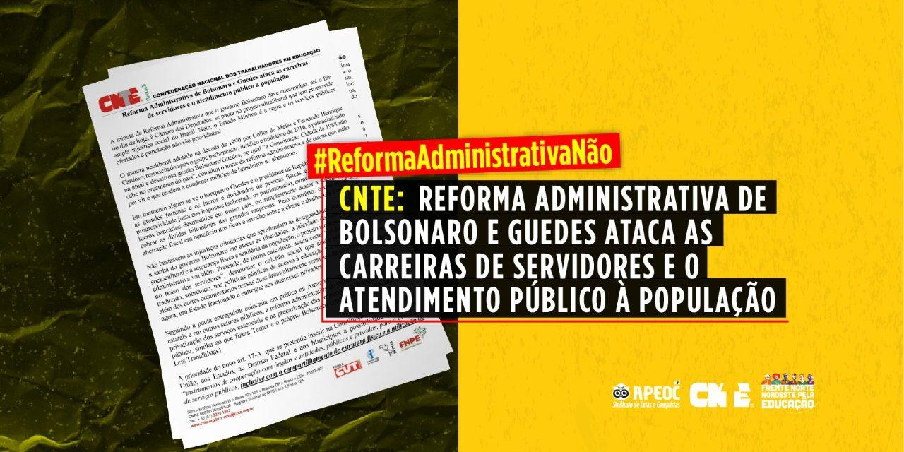CNTE: REFORMA ADMINISTRATIVA DE BOLSONARO E GUEDES ATACA AS CARREIRAS DE SERVIDORES E O ATENDIMENTO PÚBLICO À POPULAÇÃO