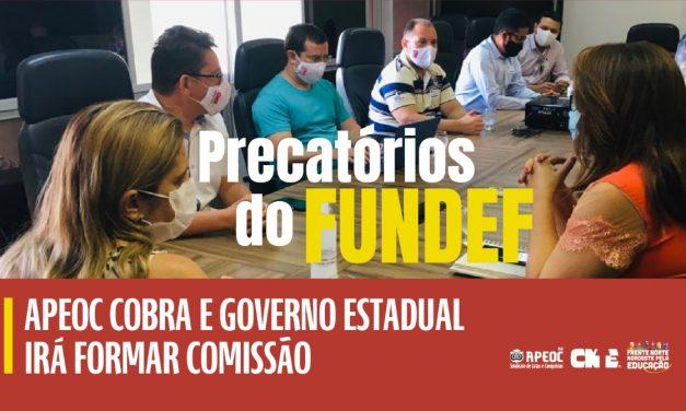 PRECATÓRIOS DO FUNDEF: APEOC COBRA E GOVERNO ESTADUAL IRÁ FORMAR COMISSÃO