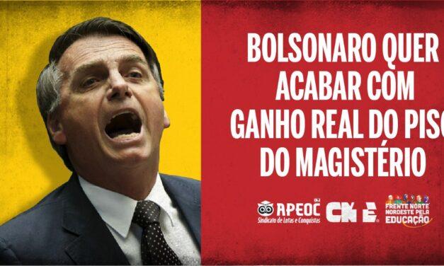 BOLSONARO QUER ACABAR COM GANHO REAL DO PISO DO MAGISTÉRIO