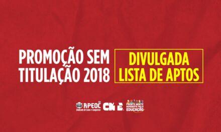 PROMOÇÃO SEM TITULAÇÃO 2018: DIVULGADA LISTA DE APTOS