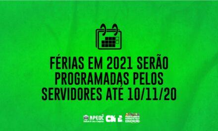 FÉRIAS EM 2021 SERÃO PROGRAMADAS PELOS SERVIDORES ATÉ 10/11/20