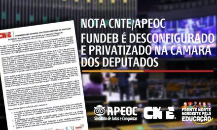 NOTA CNTE/APEOC: FUNDEB É DESCONFIGURADO E PRIVATIZADO NA CÂMARA DOS DEPUTADOS <br><h3>Educação pública sofre sua maior derrota desde a Constituinte de 1988</h3>