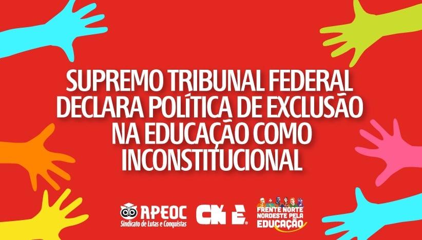 SUPREMO TRIBUNAL FEDERAL DECLARA POLÍTICA DE EXCLUSÃO NA EDUCAÇÃO COMO INCONSTITUCIONAL