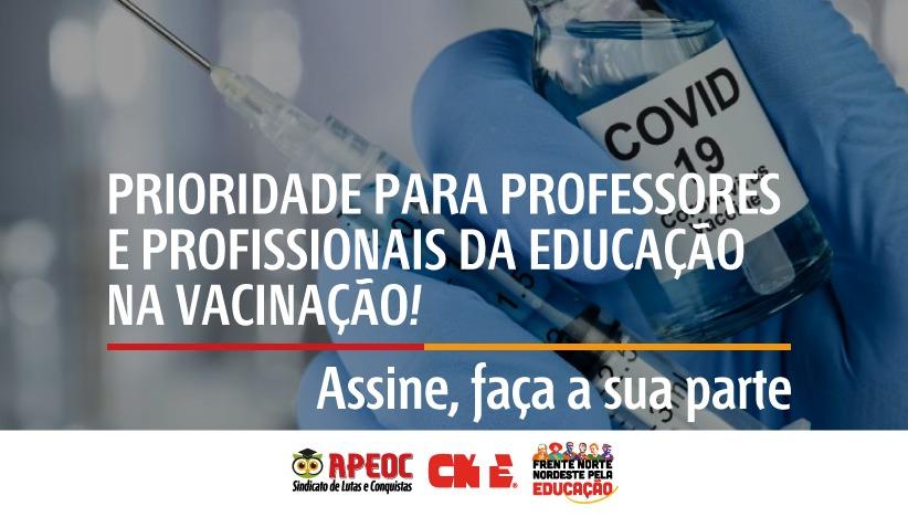 ASSINE: PRIORIDADE PARA PROFESSORES E PROFISSIONAIS DA EDUCAÇÃO NA VACINAÇÃO!